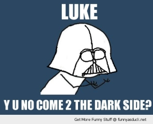 funny-luke-darkside-y-u-no-meme