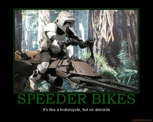 speeder-bikes-speeder-bike-star-star-wars-motercycle-speeder-demotivational-poster-1275255530